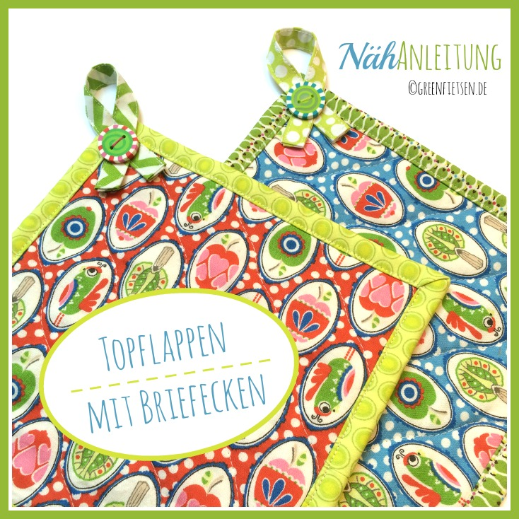 https://www.greenfietsen.de/2015/02/diy-tutorial-topflappen-mit-briefecken/