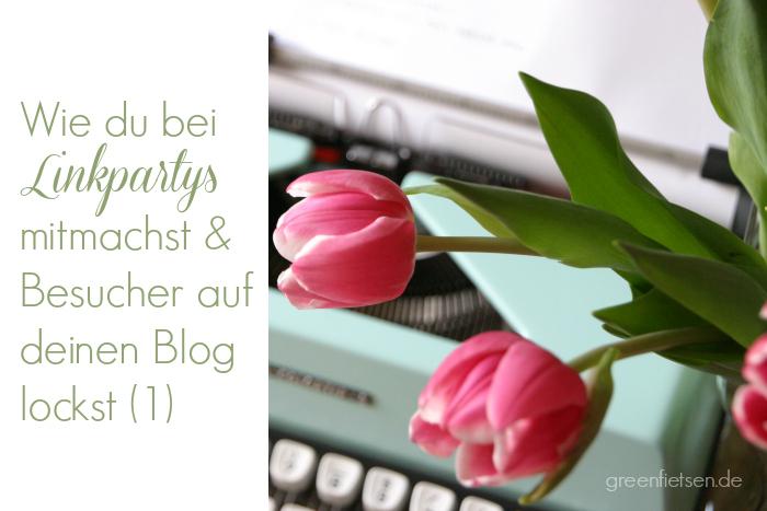 Tutorial & Tipps | Wie du bei Linkpartys mitmachst & Besucher auf deinen Blog lockst (1)