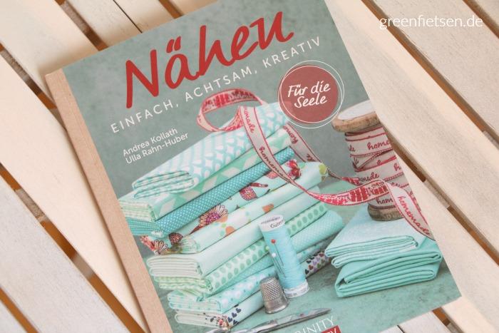 Buchrezension | Nähen - Einfach, Achtsam, Kreativ von Andrea Kollath und Ulla Rahn-Huber