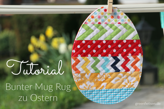 Tutorial - Bunter Mug Rug zu Ostern