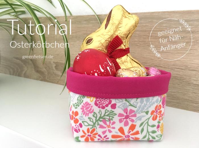 Tutorial | Mini-Körbchen nähen für Ostern