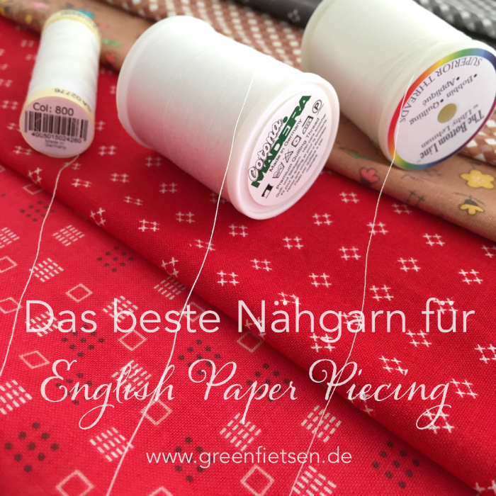 Das beste Nähgarn für English Paper Piecing