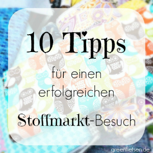 10 Tipps für den Stoffmarkt