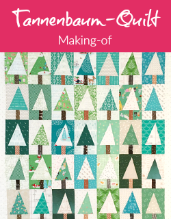 Making-of | Tannenbaum-Quilt